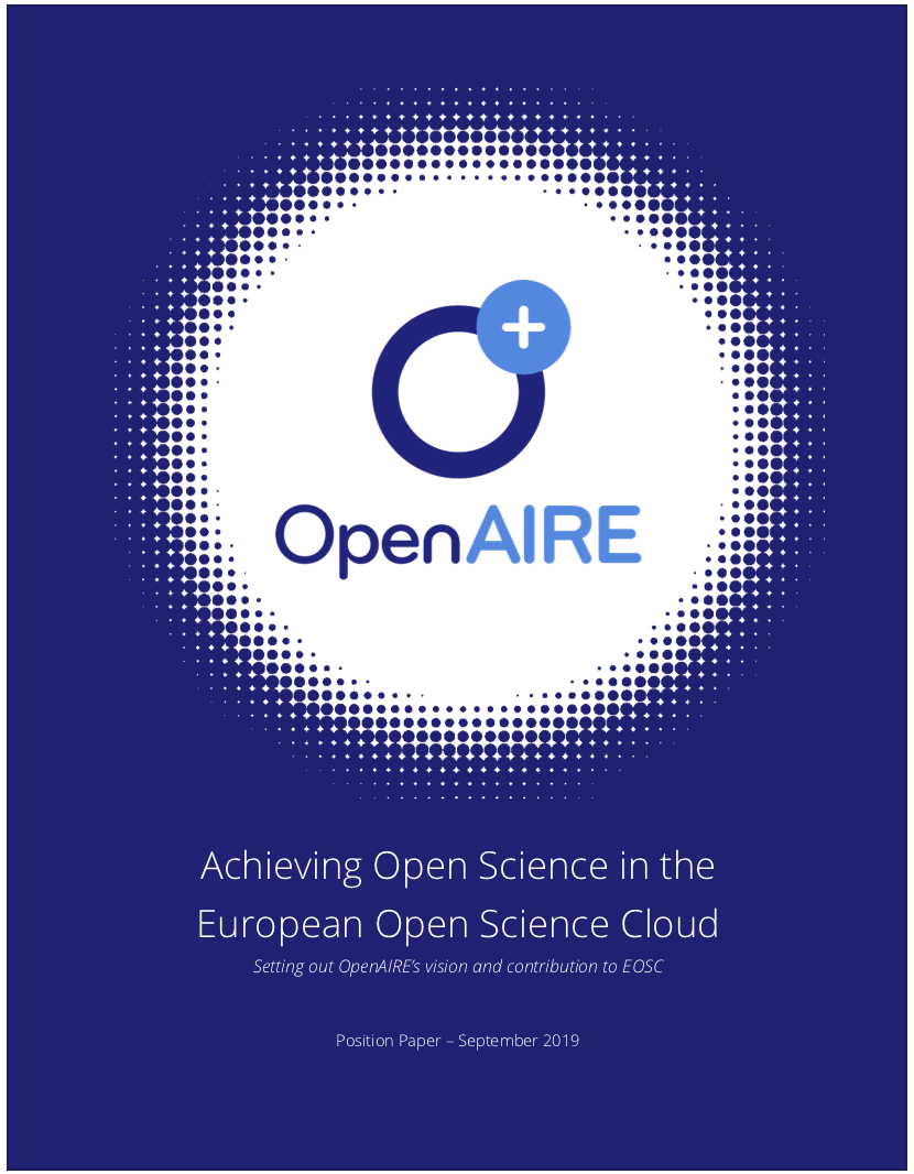 "OpenAIRE White Paper: ""Achieving Open Science in the European Open Science Cloud: Setting out OpenAIRE's vision and contribution to EOSC"""