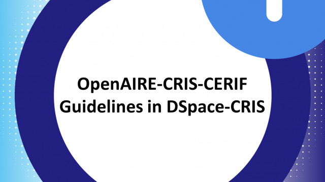 Realizing the implementation of the OpenAIRE-CRIS-CERIF Guidelines in DSpace-CRIS