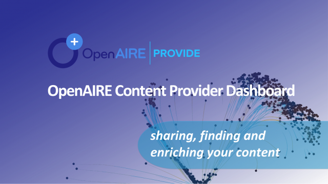 OpenAIRE Provide: a one-stop-shop for content providers #OAWeek