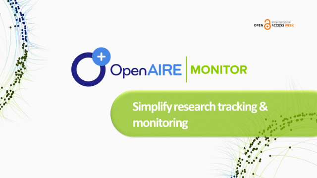 OpenAIRE MONITOR Service: Simplify research tracking & monitoring #OAWeek