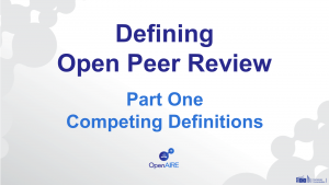 Defining Open Peer Review: Part One - Competing Definitions