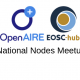 EOSC-hub and OpenAIRE webinar: national nodes meetup
