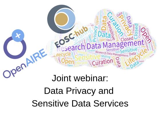 "OpenAIRE - EOSC-hub webinar ""Data Privacy and Sensitive Data Services"""